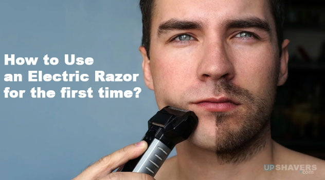 How to Use an Electric shaver for the first time