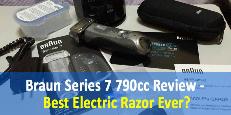 Braun Series 7 790cc Men's electric foil razor - Best Electric Shaver For Sensitive Skin