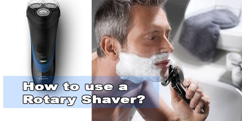 How to Use an Rotary shaver