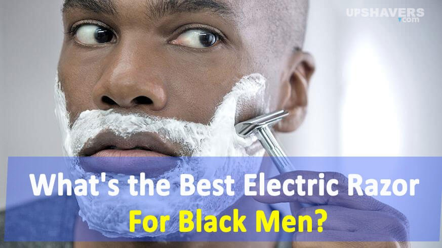 best electric shaver for black men?