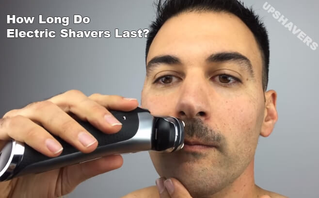 How Long Do Electric Shavers Last And Tips To Increase Their Lifespan